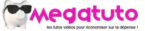 MEGA Tuto, Tous les tutoriels vidéos pour économiser !